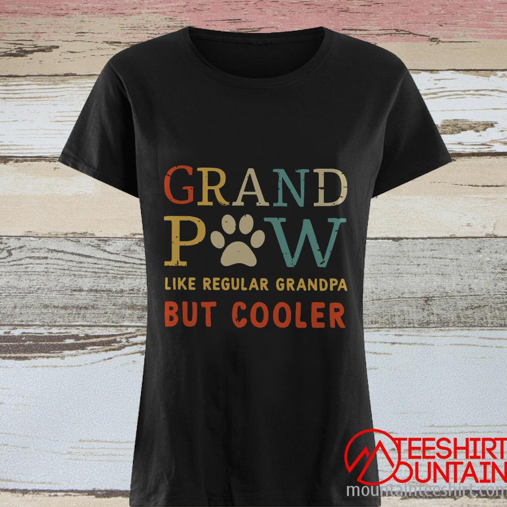 Grand Paw Like Regular Grandpa But Cooler Shirt