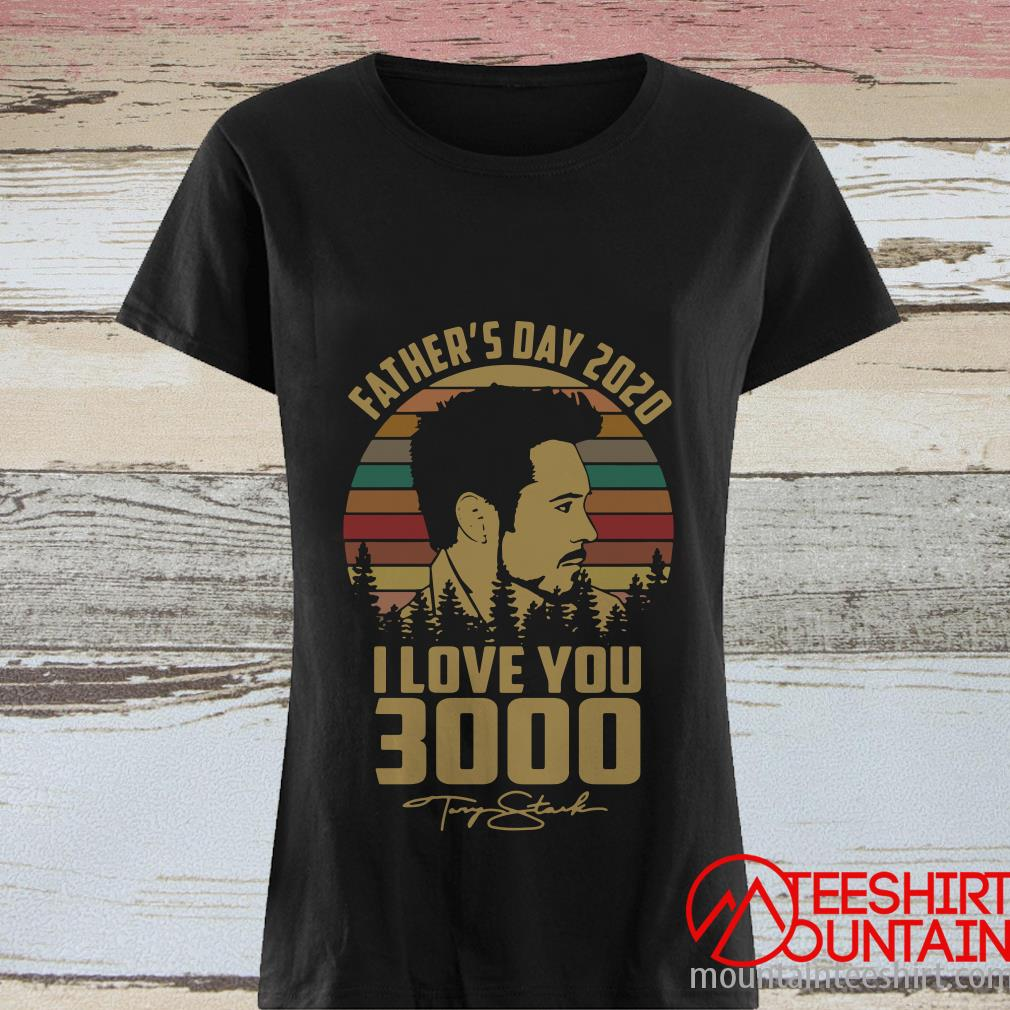 Tony Stank Happy Father's Day 2020 I Love You 3000 Signature Vintage Shirt
