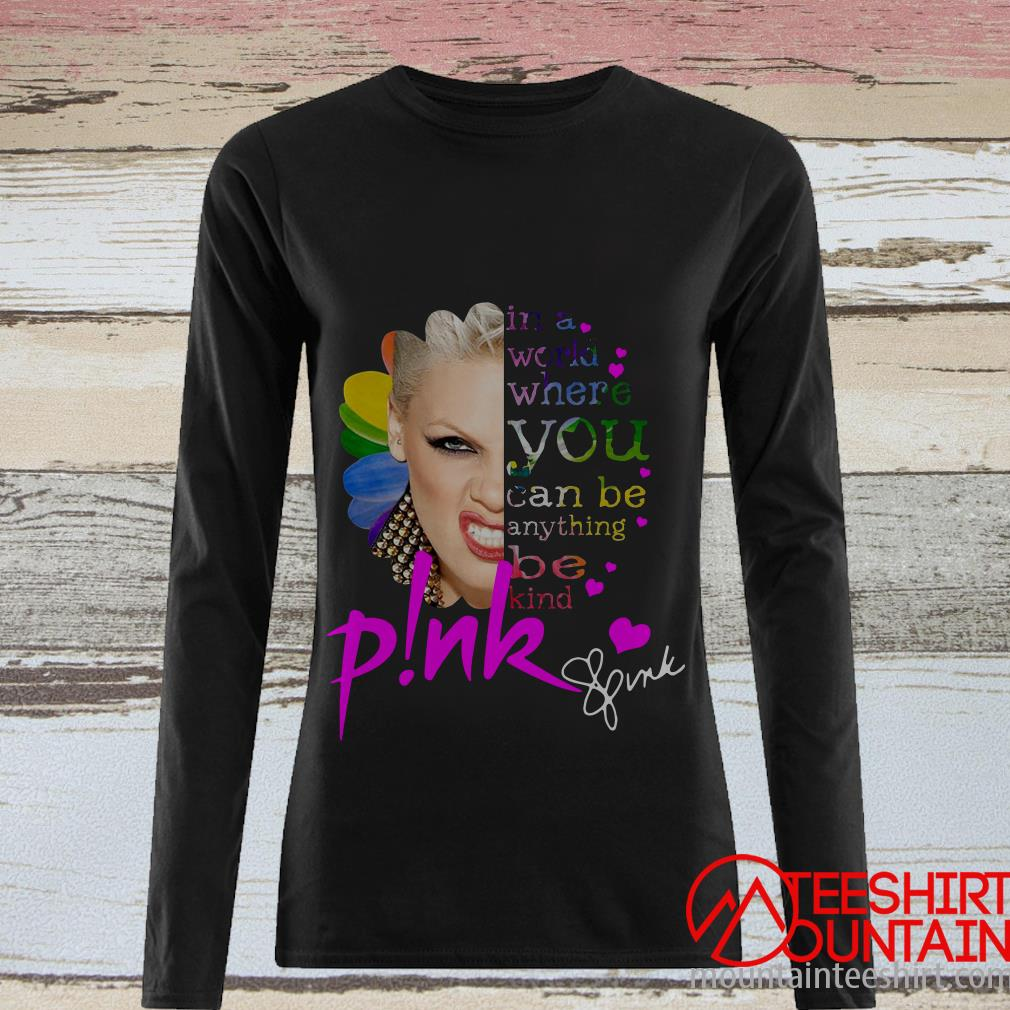Pink In A World Where You Can Be Anything Be Kind Signatures Sunflower T-Shirt