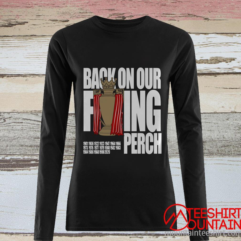 Buy the Liverpool Back On Our F'ing Perch Shirt