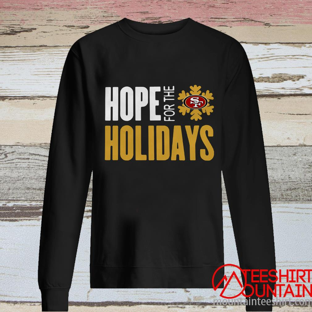 Hope For The Holiday San Francisco 49ers 2020 T-Shirt