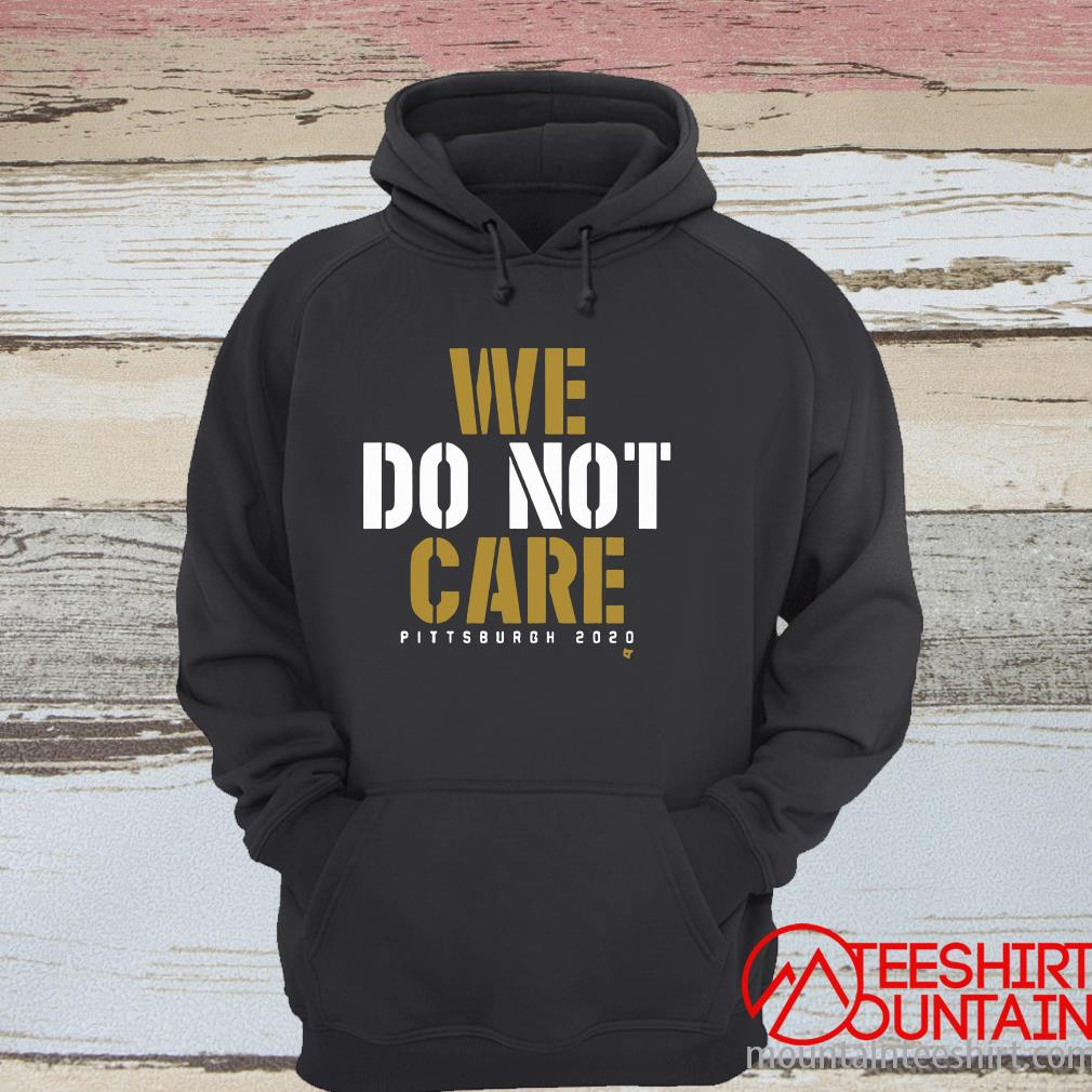We Do Not Care Hoodie
