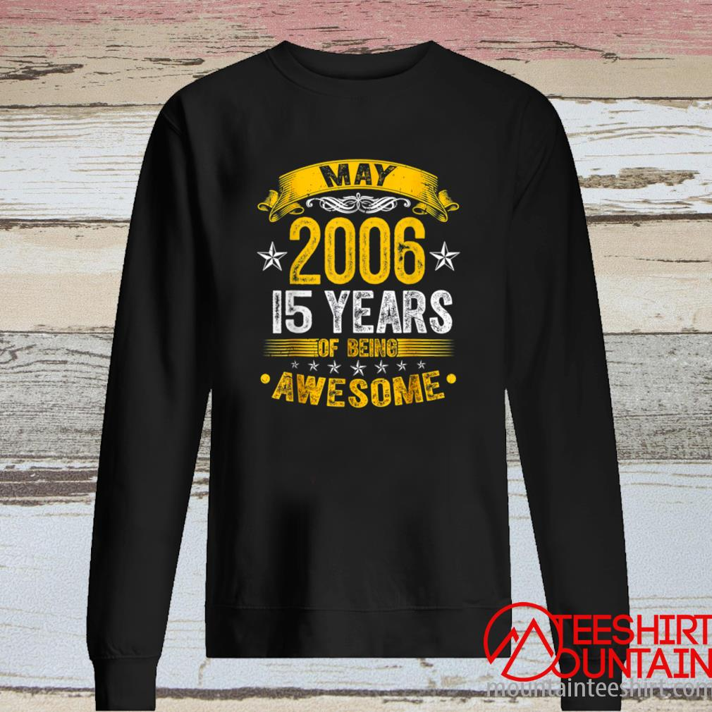 15th Birthday Decorations May 2006 Boys Girls 15 Years Old Shirt long sleeve