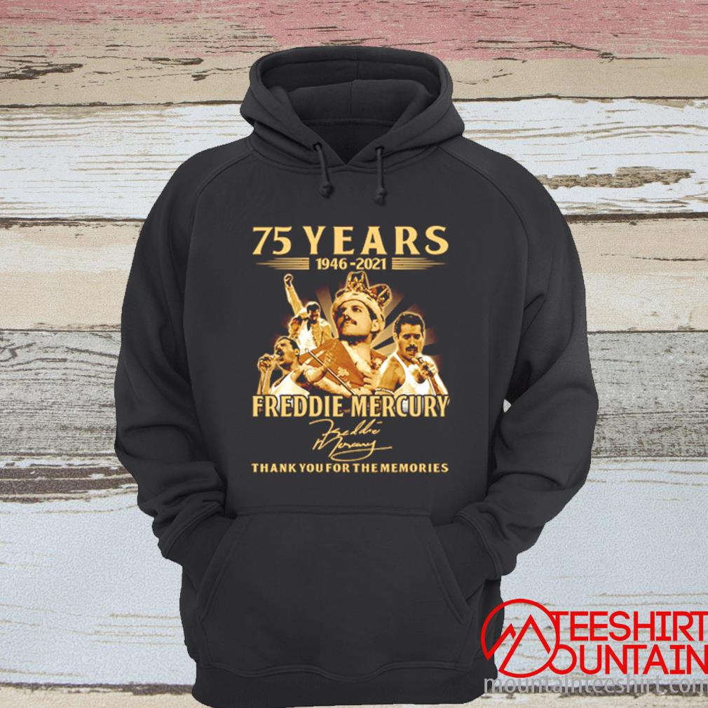 75 Years 1946-2021 Freddie Mercury Thank You For The Memories Signature Shirt hoodie