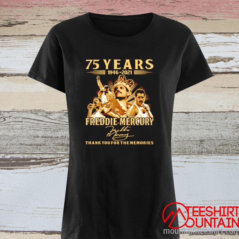 75 Years 1946-2021 Freddie Mercury Thank You For The Memories Signature Shirt ladies tee