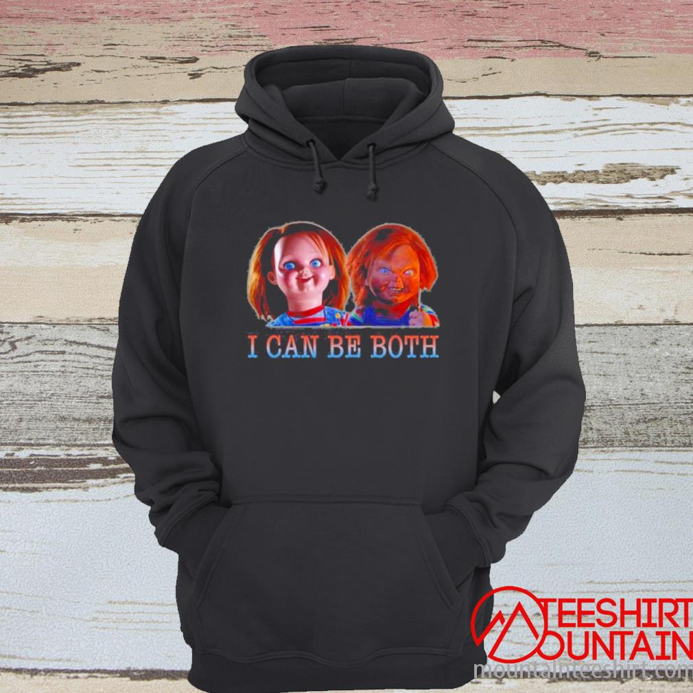 Chucky I Can Be Both Shirt hoodie