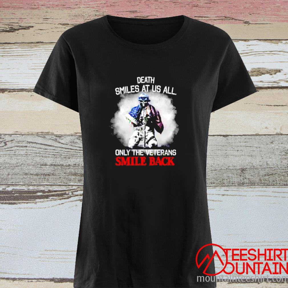 Death Smiles At Us All Only The Veterans Smile Back American Flag Shirt ladies tee