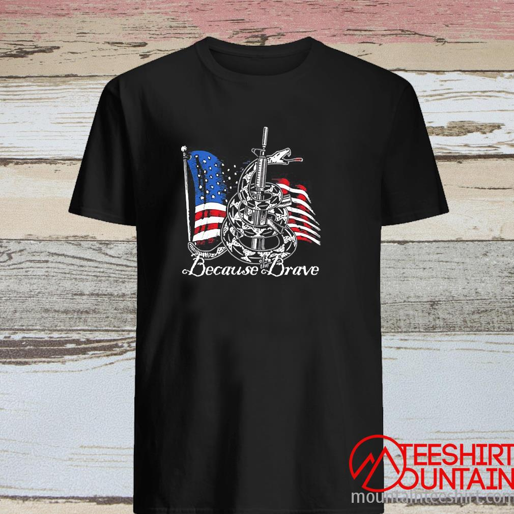 Demolition Ranch Because Of The Brave Veterans Day Shirt