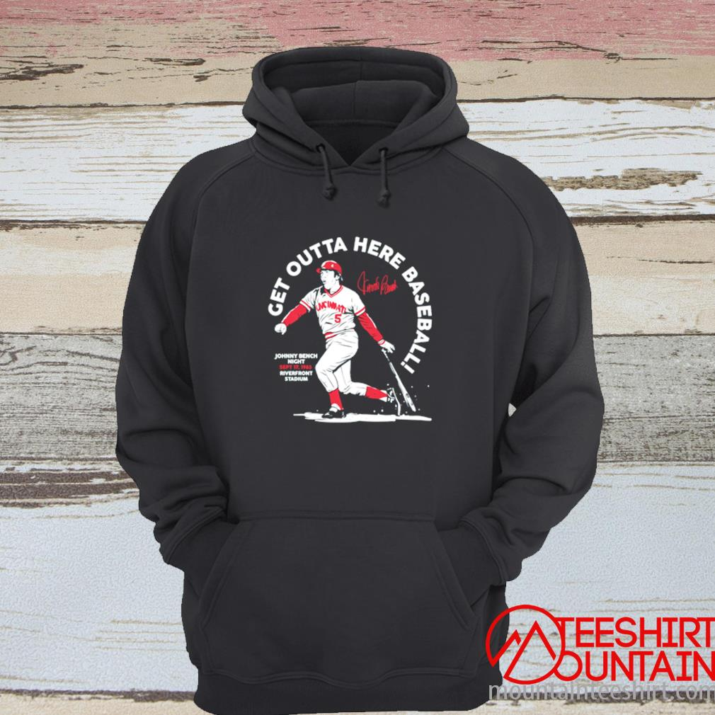 Get Outta Here Baseball Johnny Bench Night Sept 17 1983 Riverfront Stadium Signature Shirt hoodie