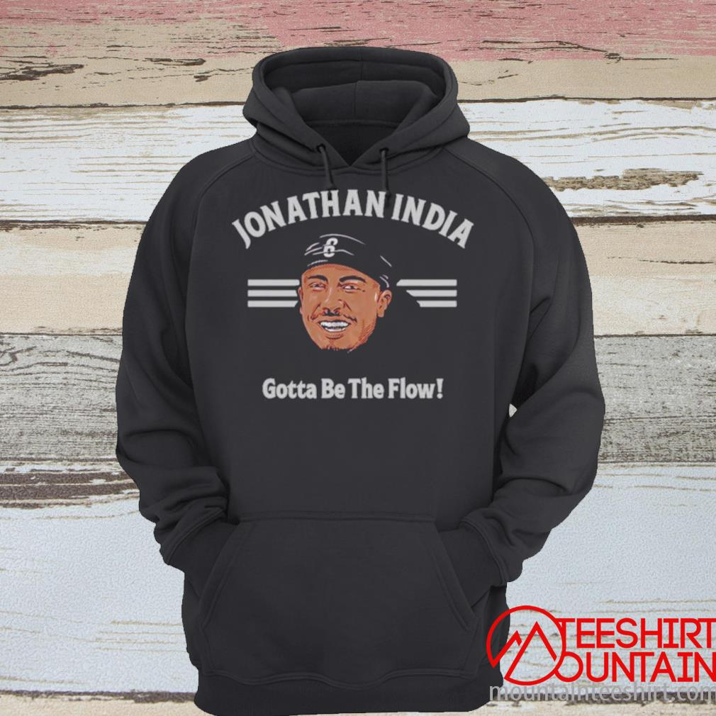 Jonathan India Gotta Be The Flow Shirt hoodie