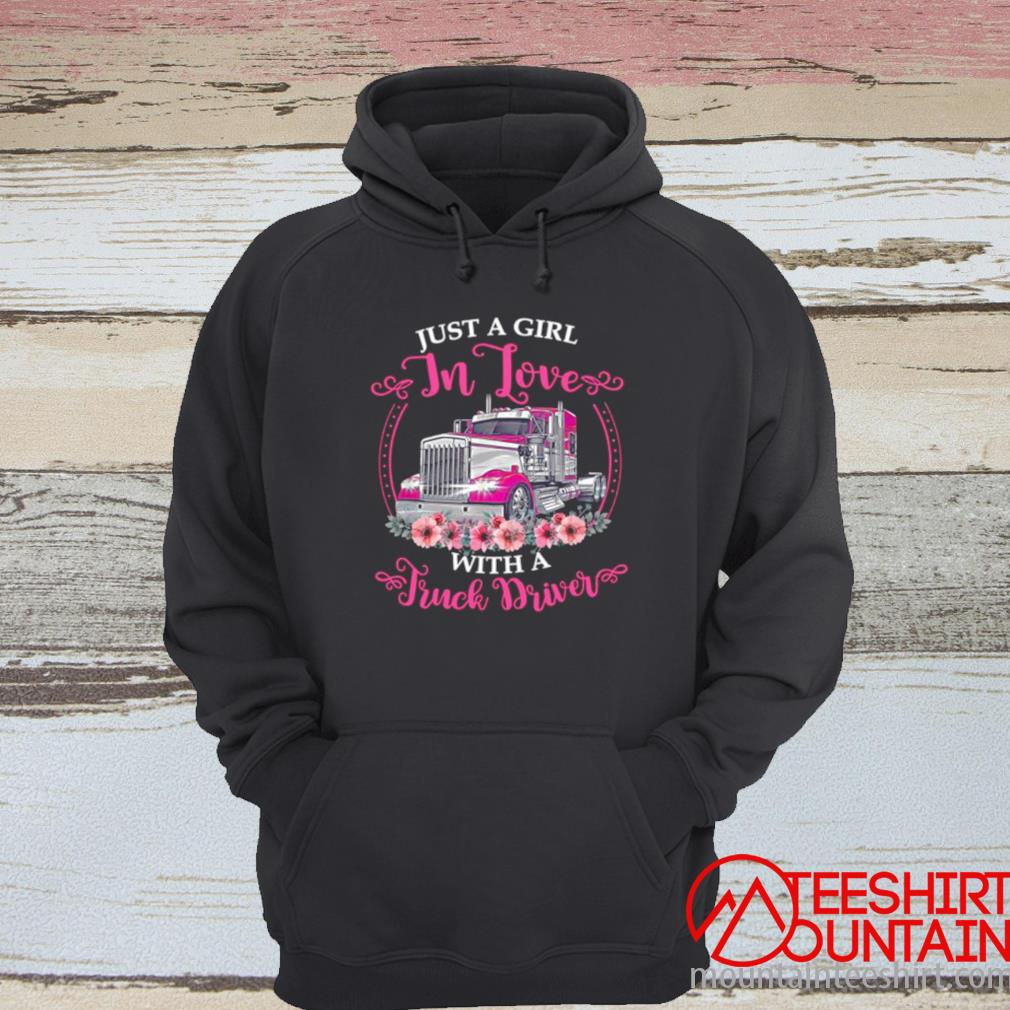 Just A Girl In Love With A Truck Driver Shirt hoodie