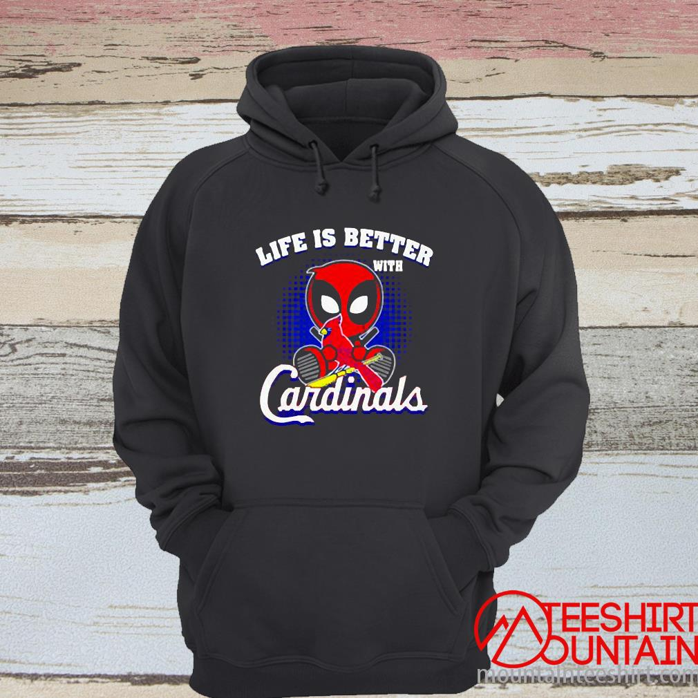 Life Is Better With Cardinals Deadpool Shirt hoodie