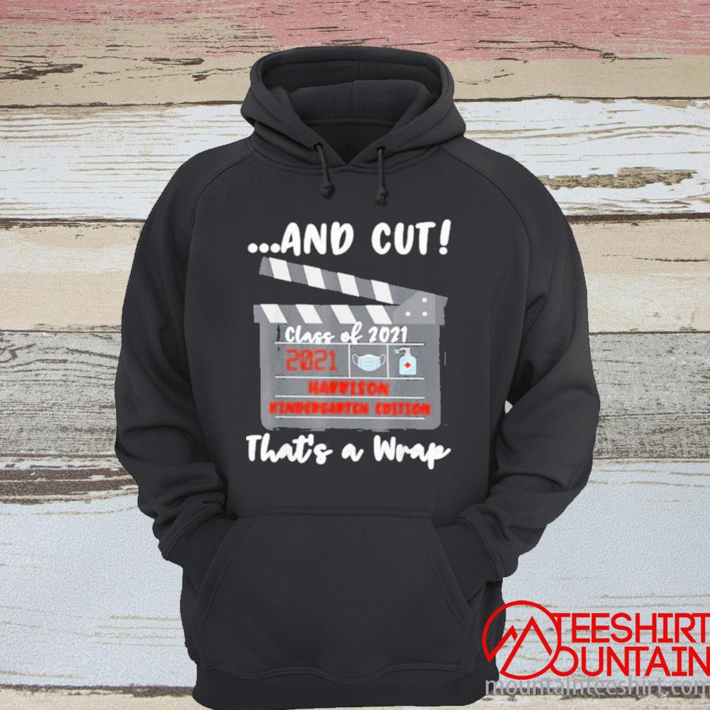 And Cut Thats A Qrap Harrion Kindergarten Edition Shirt hoodie