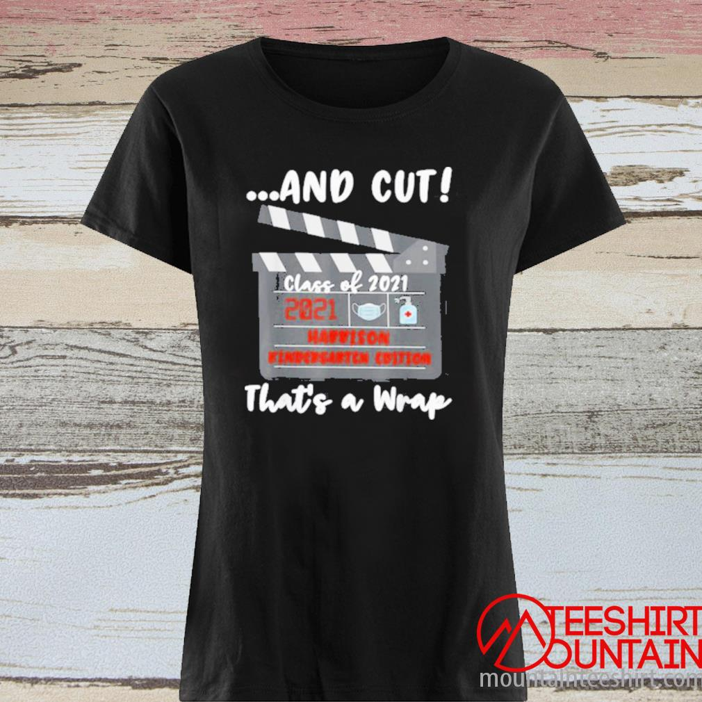 And Cut Thats A Qrap Harrion Kindergarten Edition Shirt ladies tee