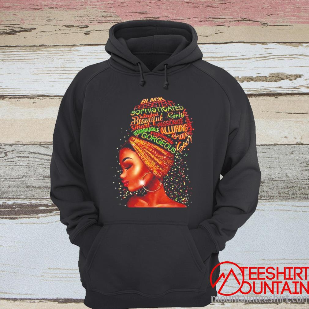 Black Persistent Sophisticated Talented Beautiful Girly Smart Passionate Shirt hoodie