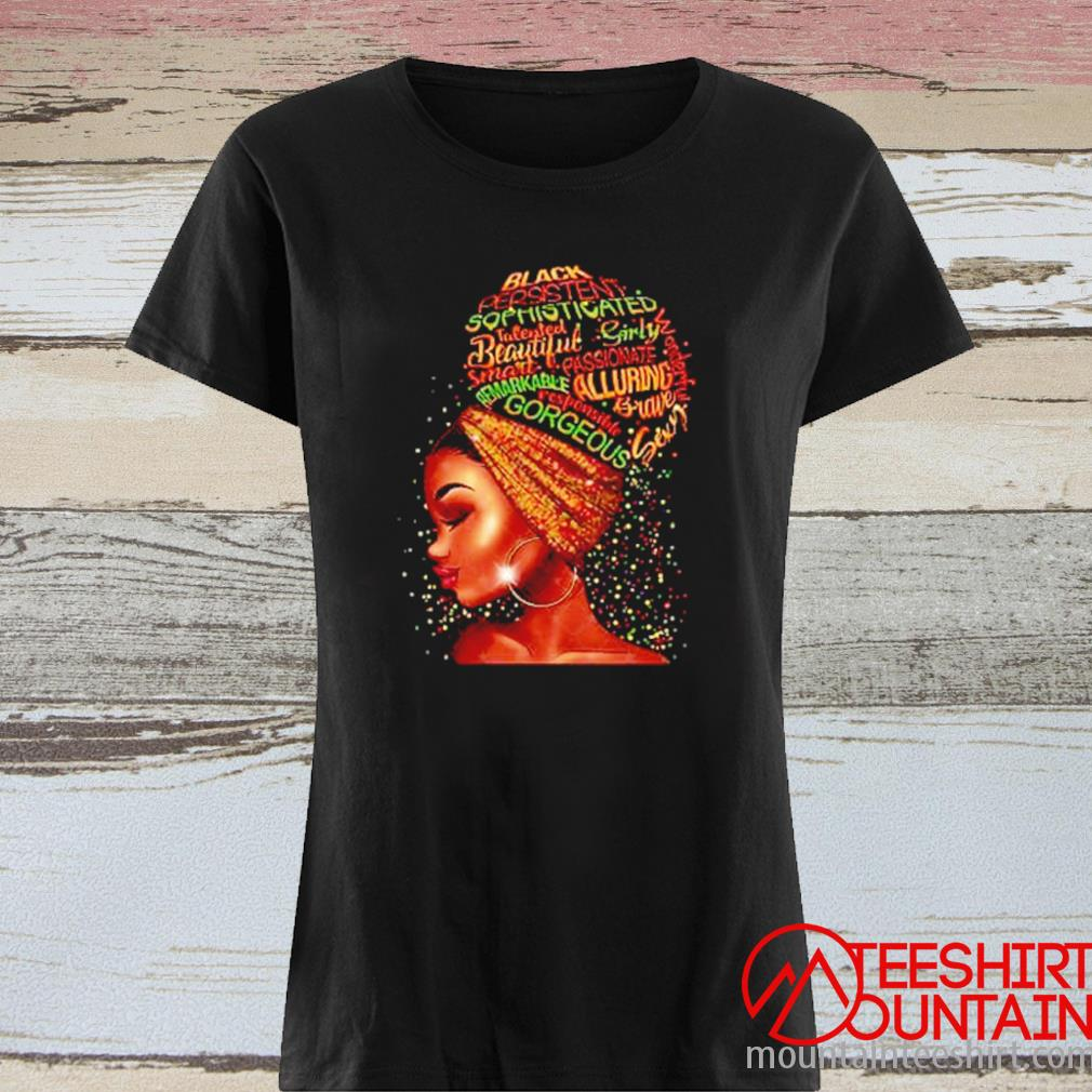 Black Persistent Sophisticated Talented Beautiful Girly Smart Passionate Shirt ladies tee