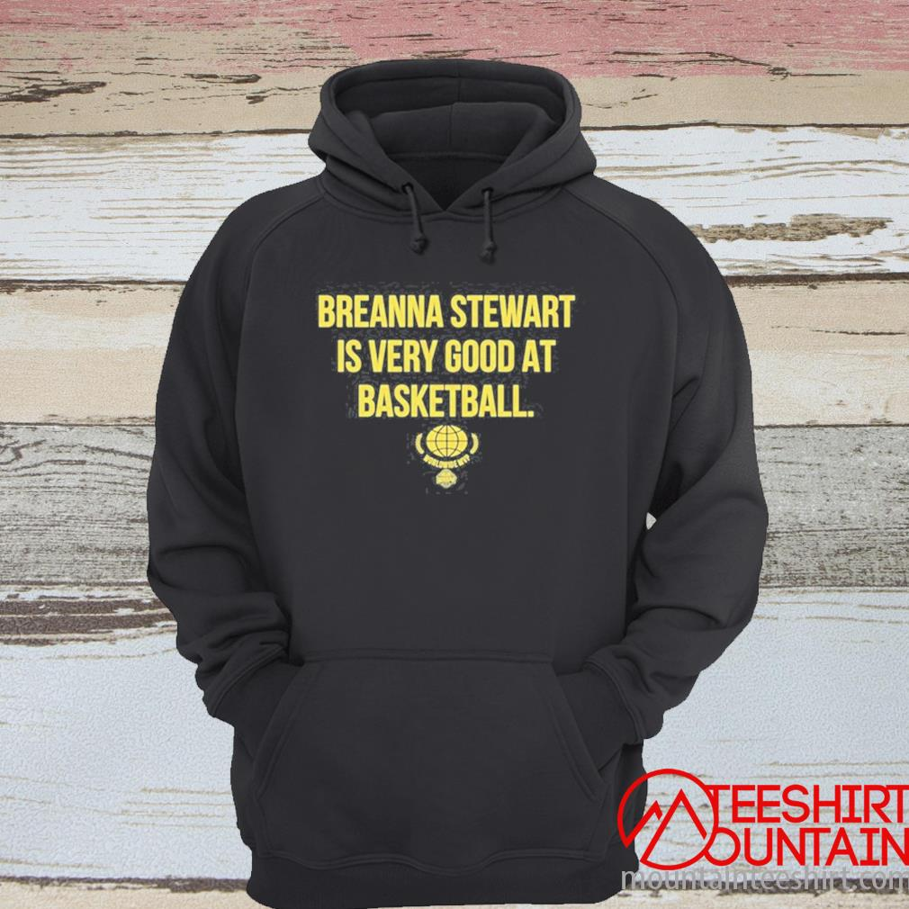 Breanna Stewart Is Very Good At Basketball Shirt hoodie