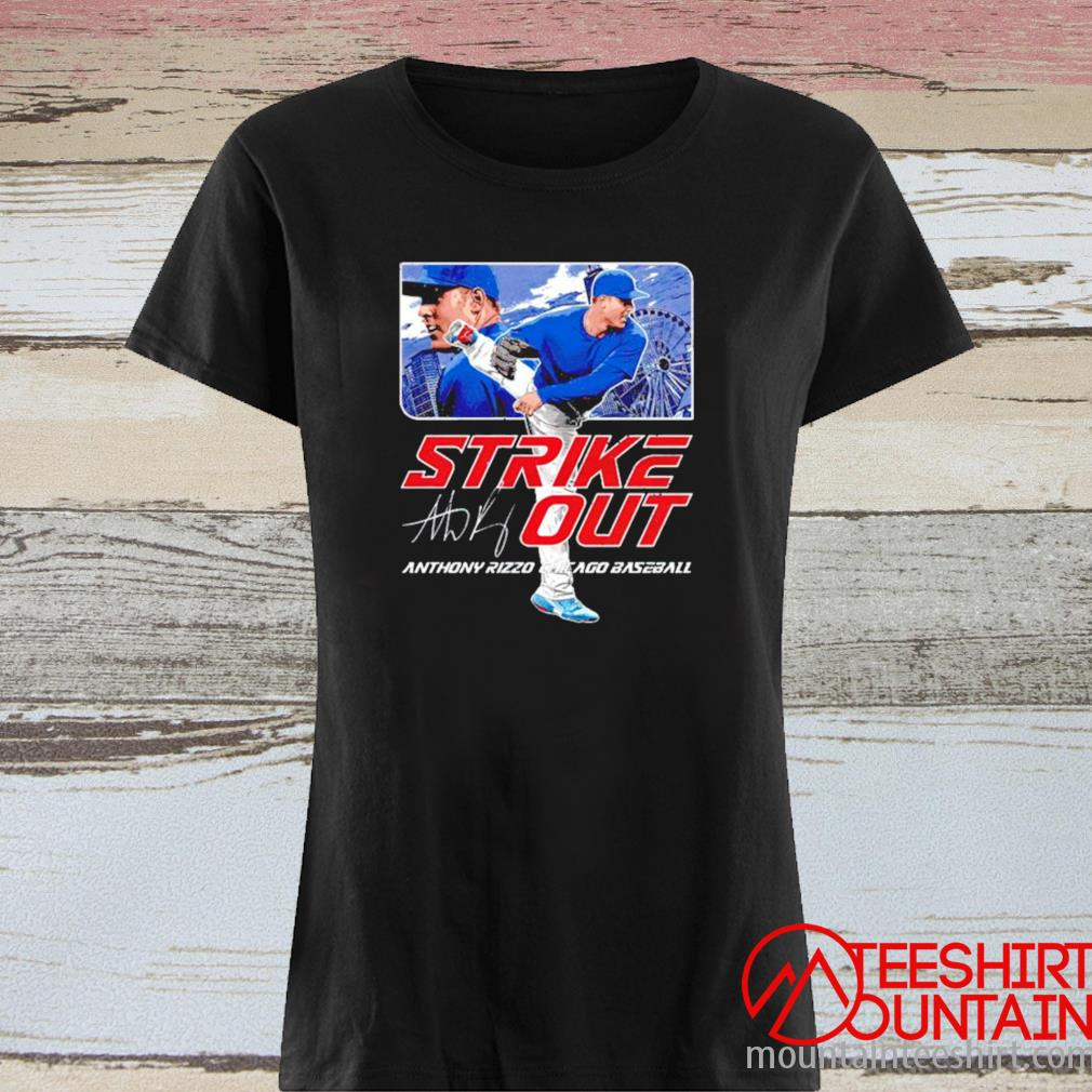Chicago Baseball Anthony Rizzo Strikeout Signature Shirt ladies tee