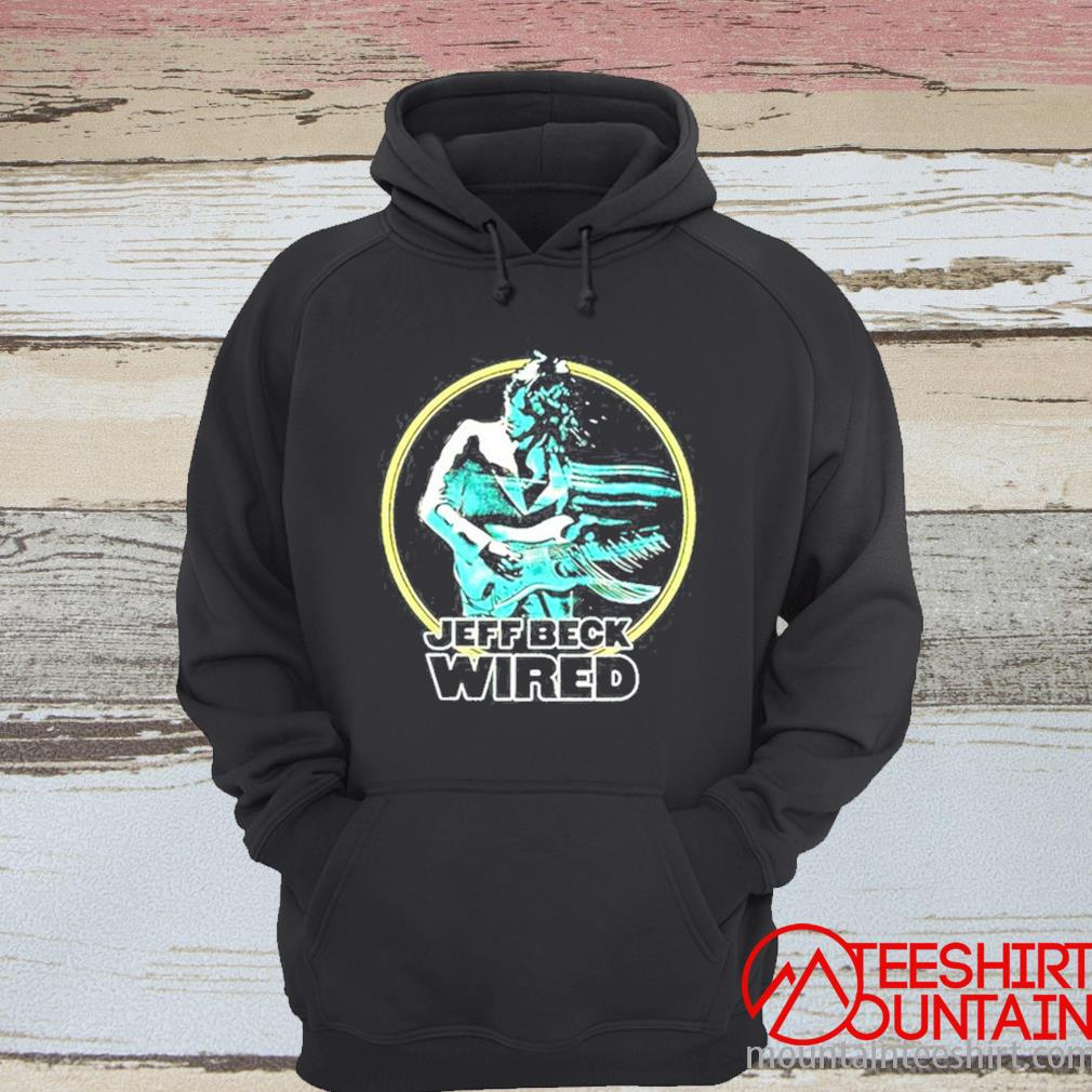 Jeff Beck Wired Shirt hoodie