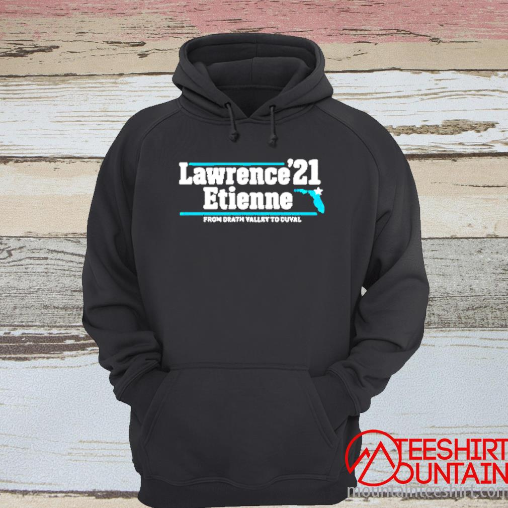 Lawrence Etienne 21 From Death Valley To Duval Shirt hoodie