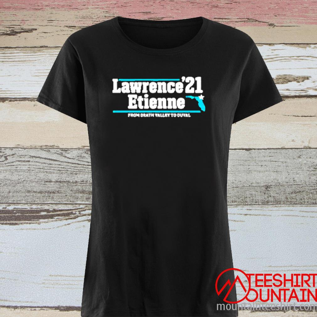 Lawrence Etienne 21 From Death Valley To Duval Shirt ladies tee