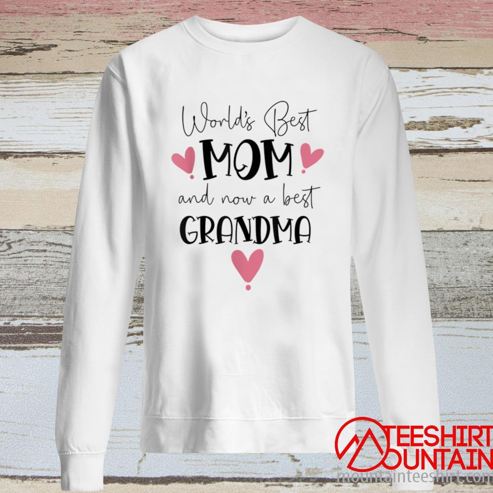 Mother's Day World's Best Mom and Now Grandma Soft Shirt long sleeve